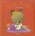 Bebe Koala: Le Pot