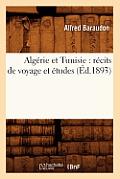 Algerie Et Tunisie Voyage Et Etudes Rd 1893
