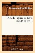Dict. de l'Arm?e de Terre, (?d.1841-1851)