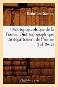 Dict. Topographique de La France., Dict. Topographique Du Departement de L'Yonne (Ed.1862)