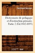 Dictionnaire de Pedagogie Et D'Instruction Primaire. Partie 2 (Ed.1882-1893)