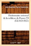 Dictionnaire Universel de la Noblesse de France T4 (Ed.1820-1822)