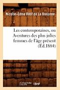 Les Contemporaines, Ou Aventures Des Plus Jolies Femmes de L'Age Present (Ed.1884)