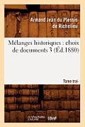 Melanges Historiques: Choix de Documents. 3, Tome Troisieme (Ed.1880)