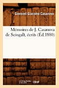 Memoires de J. Casanova de Seingalt, Ecrits (Ed.1880)