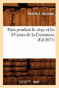 Paris Pendant Le Siege Et Les 65 Jours de la Commune (Ed.1871)