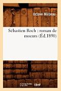 Sebastien Roch: Roman de Moeurs (Ed.1890)