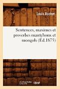 Sentences, Maximes Et Proverbes Mantchoux Et Mongols (Ed.1875)