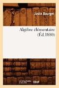 Algebre Elementaire (Ed.1880)