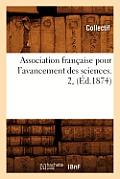 Association Francaise Pour L'Avancement Des Sciences. 2, (Ed.1874)
