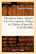 Decadence Latine, Ethopee. I. Le Vice Supreme. Preface de J. Barbey D'Aurevilly. N Ed (Ed.1866)