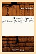 Diamants Et Pierres Precieuses (3e Ed.) (Ed.1887)