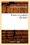 Etudes Et Symboles (Ed.1841)