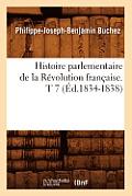 Histoire Parlementaire de la Revolution Francaise. T 7 (Ed.1834-1838)