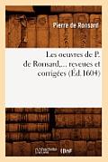 Les Oeuvres de P. de Ronsard, Revues Et Corrigees. Tome VIII (Ed.1604)