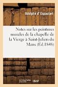 Notes Sur Les Peintures Murales de la Chapelle de la Vierge ? Saint-Julien Du Mans