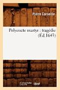 Polyeucte Martyr: Tragedie (Ed.1643)