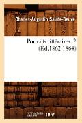 Portraits Litteraires. 2 (Ed.1862-1864)