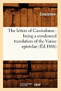 The Letters of Cassiodorus: Being a Condensed Translation of the Variae Epistolae (?d.1886)