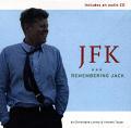 JFK: Remembering Jack with CD (Audio)