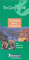 Dordogne Berry Limousin (Michelin Green Guide Dordogne, Berry, Limousin)