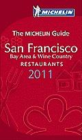 Michelin Guide San Francisco 2011: Restaurants & Hotels (Michelin Guide San Francisco, Bay Area & Wine Country)