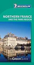 Michelin Green Guide: Northern France and the Paris Region (Michelin Green Guide France)