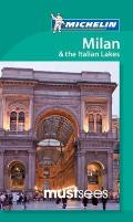 Michelin Must Sees Milan & Italian Lakes (Must Sees)