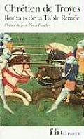 Romans de la Table Ronde: Erec et Enide, Cliges, Lancelot, Yvain (MO)