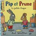 Pip Et Prune: La Petite Flaque