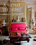 A Home in Paris: Interiors, Inspiration (Flammarion a Home)