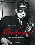 Outlaws!: Adventures of Pirates, Scoundrels, and Other Rebels