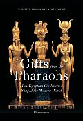 Gifts from the Pharaohs: How Ancient Egyptian Civilization Shaped the Modern World