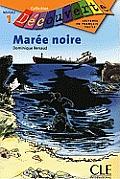 Maree Noire, Niveau 1