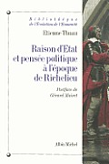 Raison D'Etat Et Pensee Politique A L'Epoque de Richelieu