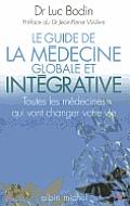 Guide de La Medecine Globale Et Integrative (Le)