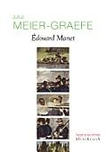 Julius Meier-Graefe: Edouard Manet