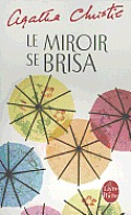 Le Miroir Se Brisa = The Mirror Crack'd from Side to Side