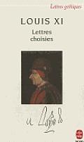 Louis XI Lettres Choisies
