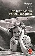 Ne Tirez Pas Sur L'Oiseau Moqueur = To Kill a Mockingbird