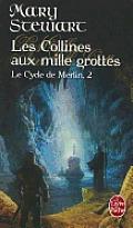 Les Collines Aux Mille Grottes: Le Cycle de Merlin, 2