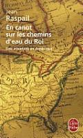 En Canot Sur les Chemins D'Eau Du Roi: Une Aventure En Amerique