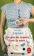 Un Peu de Respect, J'Suis Ta Mere !