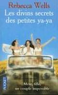 Les Divins Secrets Des Petites YA-YA = Divine Secrets of the YA-YA Sisterhood