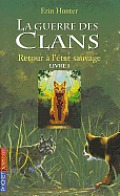 Guerre Clans 1 Retour a Etat Sauvage