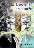 La Prophetie Des Contrees Livre 1
