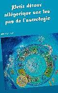 Petit Detour Allegorique Sur Les Pas de L'Astrologie