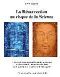 La Resurrection Au Risque de La Science