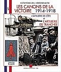 Les Canons de la Victoire, 1914-1918: L'Artillerie de Cote Et L'Artillerie de Tranchee