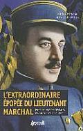 L'Extraordinaire Epopee Du Lieutenant Marchal: Pilote de Missions Speciales Pendant La Grande Guerre